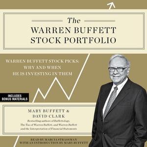 «The Warren Buffett Stock Portfolio: Warren Buffett's Stock Picks: When and Why He Is Investing in Them» by Mary Buffett