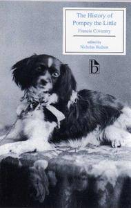 The History of Pompey the Little Or, Life and Adventures of a Lap-Dog