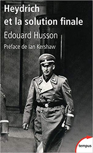 Heydrich et la solution finale - Edouard HUSSON