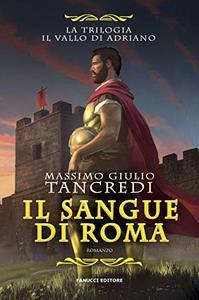 Massimo Giulio Tancredi - Il sangue di Roma