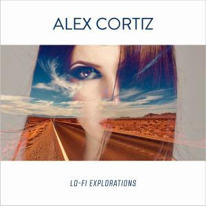 Alex Cortiz - Lo-Fi Explorations (2019)
