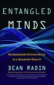 Entangled Minds: Extrasensory Experiences in a Quantum Reality (Repost)