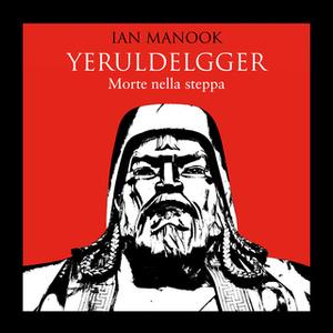 «Yeruldelgger 1. Morte nella steppa» by Ian Manook