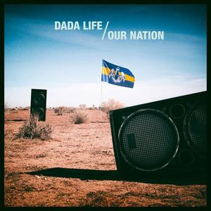 Dada Life - Our Nation (2018) {So Bleeped/Universal Music}