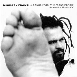 Michael Franti - Songs From The Front Porch (2002)
