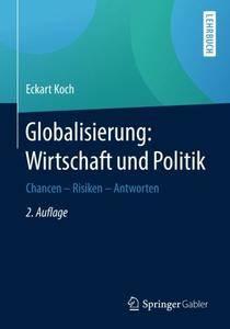 Globalisierung: Wirtschaft und Politik: Chancen - Risiken - Antworten, 2. Auflage