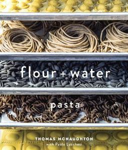 Flour + Water: Pasta: A Cookbook