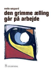 «Den grimme ælling går på arbejde» by Mette Nørgaard