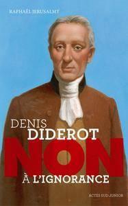 "Raphaël Jerusalmy - Diderot. ""Non à l'ignorance"""