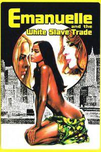 Emmanuelle and the White Slave Trade (1978) La via della prostituzione