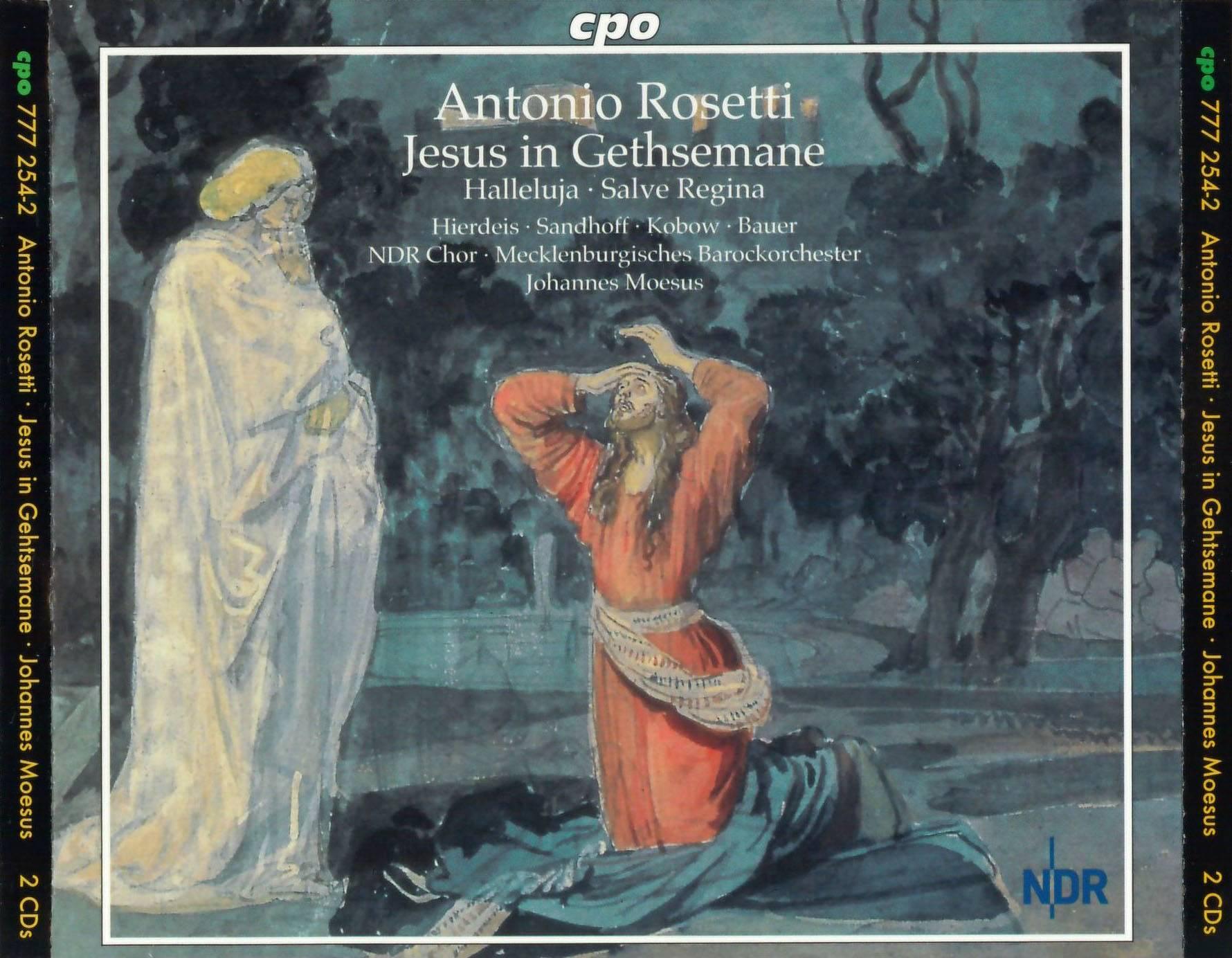 Johannes Moesus - Antonio Rosetti: Jesus in Gethsemane; Halleluja; Salve Regina (2008) 2 CDs