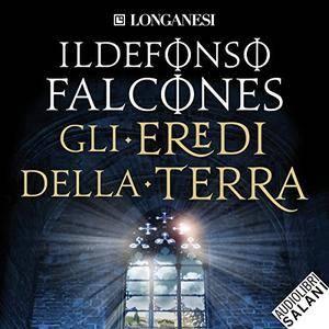 Ildefonso Falcones - Gli Eredi della Terra [Audiobook]