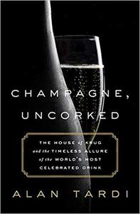 Champagne, Uncorked: The House of Krug and the Timeless Allure of the World's Most Celebrated Drink [Repost]