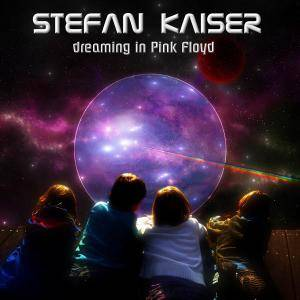 Stefan Kaiser - Dreaming in Pink Floyd (2018)
