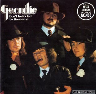 Geordie - Don't Be Fooled By The Name (1974) {1990, Reissue}