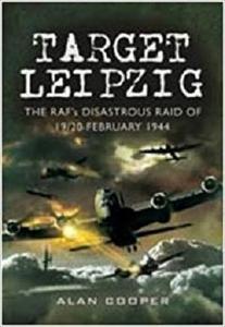 Target Leipzig: The RAF's Disastrous Raid of 19/20 February 1944 [Repost]