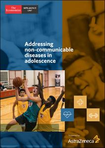 The Economist (Intelligence Unit) - Addressing non-communicable diseases in adolescence (2019)
