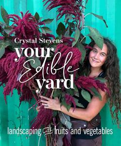 Your Edible Yard: Landscaping with Fruits and Vegetables