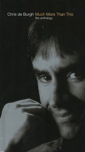Chris De Burgh - Much More Than This: The Anthology (2006) {4CD Box Set} Re-Up