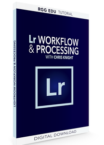 Lightroom Workflow & Processing with Chris Knight (2017)