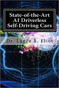 State-of-the-Art AI Driverless Self-Driving Cars: Practical Adbances in Machine Learning and AI