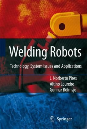 Welding Robots: Technology, System Issues and Application (Repost)