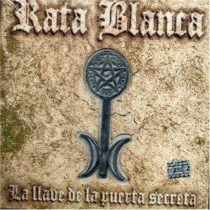 Rata Blanca - La Llave De la Puerta Secreta (2005)