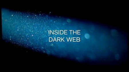 Inside the Dark Web (2016)