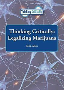 Thinking Critically: Legalizing Marijuana