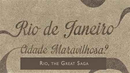 Arte - Rio: The Great Saga (2016)