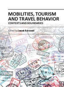 """""""Mobilities, Tourism and Travel Behavior: Contexts and Boundaries"""" ed. by Leszek Butowski"""