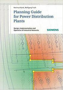 Planning Guide for Power Distribution Plants: Design, Implementation and Operation of Industrial Networks (repost)