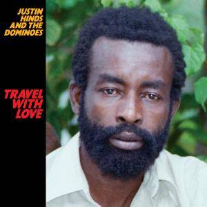 Justin Hinds and The Dominoes - Travel With Love (1984/2018)