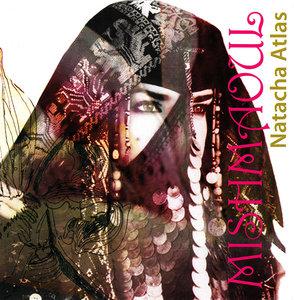 Natacha Atlas - Mish Maoul (2006) [Re-Up]