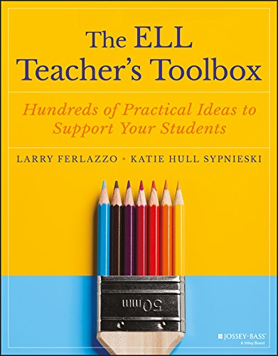The ELL Teacher's Toolbox: Hundreds of Practical Ideas to Support Your Students