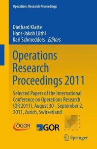 Operations Research Proceedings 2011: Selected Papers of the International Conference on Operations Research (OR 2011), August