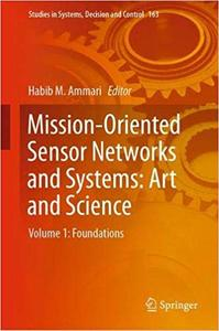 Mission-Oriented Sensor Networks and Systems: Art and Science: Volume 1: Foundations