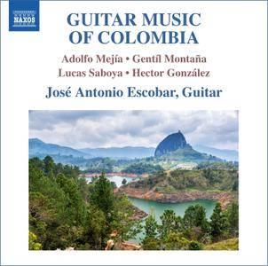 Jose Antonio Escobar - Guitar Music of Colombia: Adolfo Mejia, Gentil Montana, Lucas Saboya, Henry Gonzalez (2015)