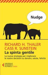 Richard H. Thaler, Cass R. Sunstein - Nudge. La spinta gentile