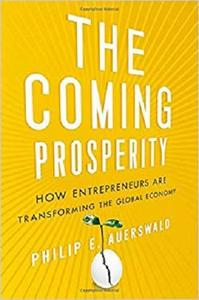 The Coming Prosperity: How Entrepreneurs Are Transforming the Global Economy [Repost]