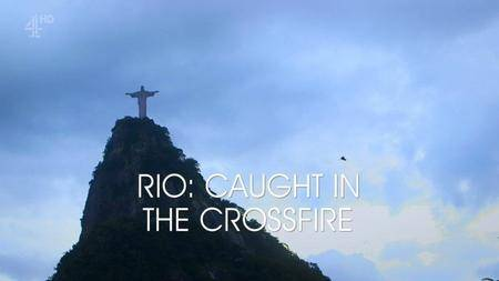 CH4 Unreported World - Rio: Caught in the Crossfire (2018)