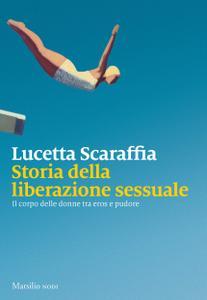 Lucetta Scaraffia - Storia della liberazione sessuale