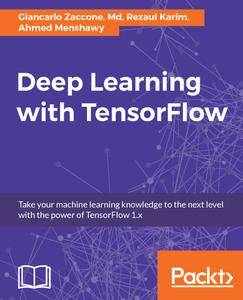 Deep Learning with TensorFlow: Explore neural networks with Python