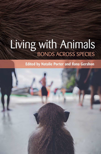 Living with Animals : Bonds Across Species