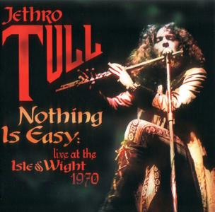 Jethro Tull - Nothing Is Easy: Live At The Isle Of Wight 1970 (2004) {2008, Reissue}