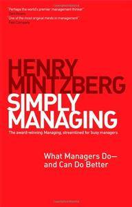 Simply Managing: What Managers Do ― and Can Do Better