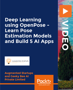 Deep Learning using OpenPose - Learn Pose Estimation Models and Build 5 AI Apps