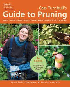 Cass Turnbull's Guide to Pruning: What, When, Where, and How to Prune for a More Beautiful Garden, 3rd Edition