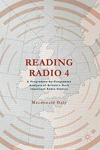 Reading Radio 4: A Programme-by-Programme Analysis of Britain's Most Important Radio Station [Repost]