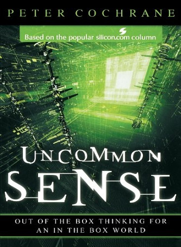 Uncommon Sense: Out of the Box Thinking for An In the Box World (Repost)